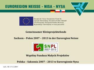 Gemeinsamer Kleinprojektefonds  Sachsen – Polen 2007 – 2013 in der Euroregion Neisse