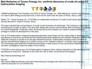 Matt Nerbonne of Tycoon Energy, Inc. confirms discovery of c