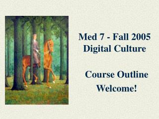 Med 7 - Fall 2005 Digital Culture