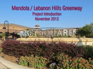 Mendota / Lebanon Hills Greenway Project Introduction November 2012