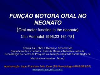 FUNÇÃO MOTORA ORAL NO NEONATO INTRODUÇÃO