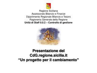 """Presentazione del  CdG.regione.sicilia.it """"Un progetto per il cambiamento"""""""