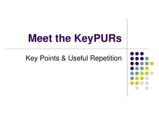 Meet the KeyPURs