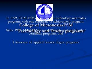 College of Micronesia-FSM 	Technology and Trades programs