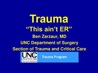 Trauma �This ain�t ER�