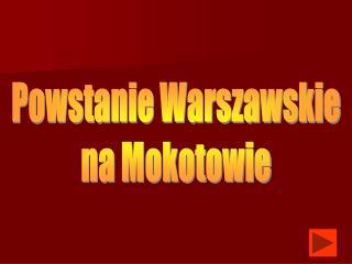Powstanie Warszawskie na Mokotowie
