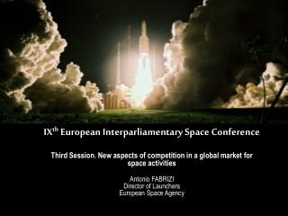 IX th  European Interparliamentary Space Conference Rome – 9 October 2007