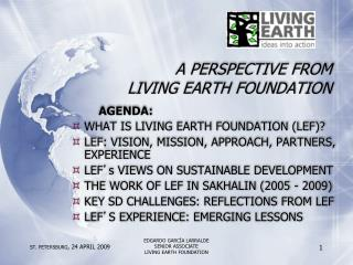 A PERSPECTIVE FROM  LIVING EARTH FOUNDATION