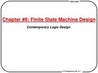 Chapter #8: Finite State Machine Design Contemporary Logic Design