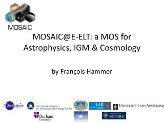 MOSAIC@E-ELT: a MOS for Astrophysics, IGM & Cosmology