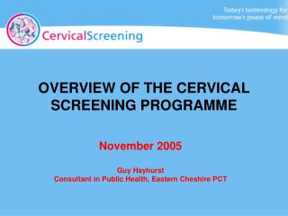 OVERVIEW OF THE CERVICAL SCREENING PROGRAMME