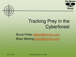 Tracking Prey in the Cyberforest