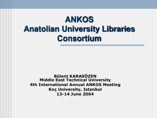ANKOS Anatolian University Libraries Consortium