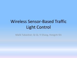 Wireless Sensor-Based Traffic Light Control