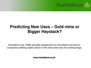 Predicting New Uses – Gold mine or Bigger Haystack?