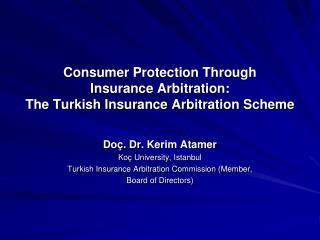 Consumer Protection Through Insurance Arbitration: The Turkish Insurance Arbitration Scheme