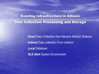 Direct  Data Collection from Neutron Monitor Stations Indirect  Data collection From  IZMIRAN