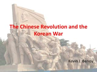 The Chinese Revolution and the Korean War