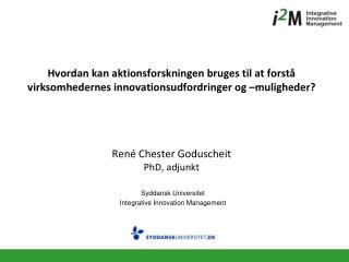Syddansk Universitet Integrative Innovation Management