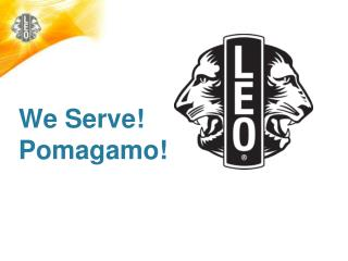 We Serve !  P omagamo !