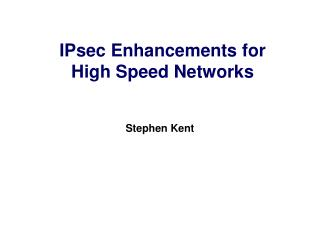 IPsec Enhancements for High Speed Networks