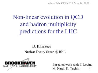 D. Kharzeev Nuclear Theory Group @ BNL