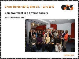 Cross Border 2012, Bled 21. – 23.5.2012