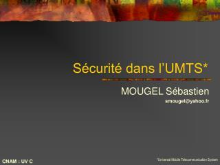 Sécurité dans l'UMTS*
