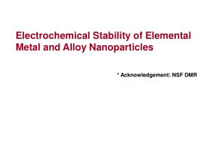Electrochemical Stability of Elemental Metal and Alloy Nanoparticles