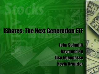 iShares: The Next Generation ETF