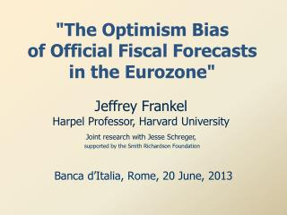 """""""The Optimism Bias  of Official Fiscal Forecasts  in the Eurozone"""""""