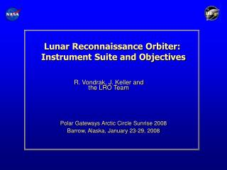 Lunar Reconnaissance Orbiter:  Instrument Suite and Objectives