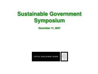Sustainable Government Symposium December 11, 2007
