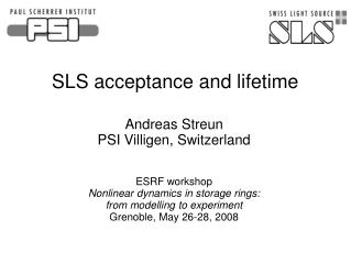SLS acceptance and lifetime