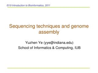 Sequencing techniques and genome assembly