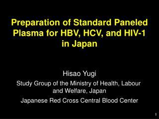 Preparation of Standard Paneled Plasma for HBV, HCV, and HIV-1 in Japan
