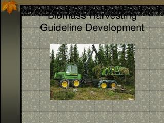 Biomass Harvesting  Guideline Development