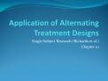 Application of Alternating Treatment Designs