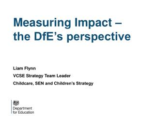 Measuring  Impact – the DfE's  perspective
