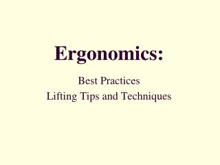 Ergonomics: Best Practices Lifting Tips and Techniques