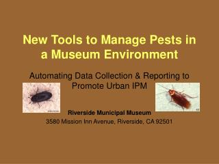 New Tools to Manage Pests in a Museum Environment