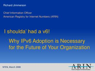 Richard Jimmerson Chief Information Officer American Registry for Internet Numbers (ARIN)