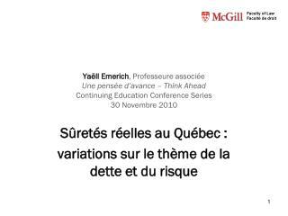 Sûretés réelles au Québec :  variations sur le thème de la dette et du risque