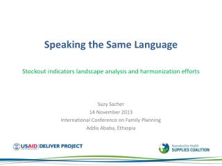 Suzy  Sacher 14  November  2013 International  Conference on Family Planning Addis Ababa, Ethiopia