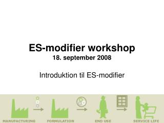 ES-modifier workshop 18. september 2008