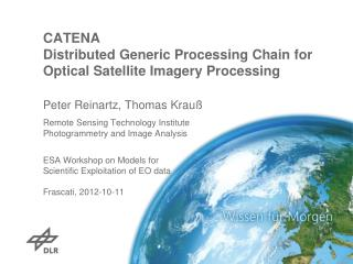 CATENA Distributed Generic Processing Chain for Optical Satellite Imagery Processing