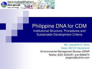 Philippine DNA for CDM Institutional Structure, Procedures and Sustainable Development Criteria