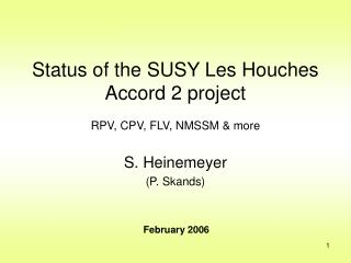 Status of the SUSY Les Houches Accord 2 project RPV, CPV, FLV, NMSSM & more