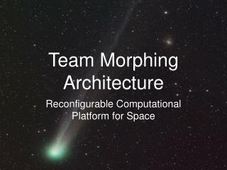Team Morphing Architecture