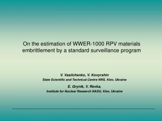 On the estimation of WWER-1000 RPV materials embrittlement by a standard surveillance program